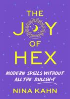 The joy of hex : modern spells without all the bullsh*t  Cover Image