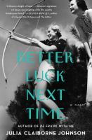 Better luck next time : a novel  Cover Image