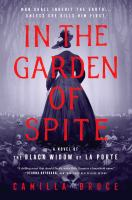 In the garden of spite : a novel of the Black Widow of La Porte Book cover