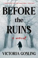 Before the ruins : a novel  Cover Image