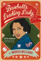 Baseball's leading lady : Effa Manley and the rise and fall of the Negro Leagues  Cover Image