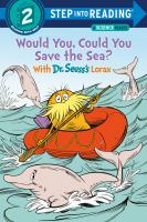 Would you, could you save the sea? : with Dr. Seuss's Lorax Book cover