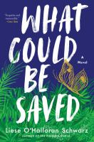 What could be saved : a novel Book cover