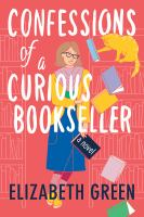Confessions of a curious bookseller : a novel Book cover