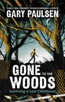 Gone to the woods : surviving a lost childhood Book cover