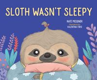 Sloth wasn't sleepy Book cover