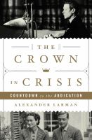 The crown in crisis : countdown to the abdication Book cover