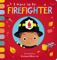 I want to be... a firefighter Book cover