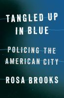 Tangled up in blue : policing the American city Book cover