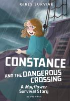Constance and the dangerous crossing : a Mayflower survival story  Cover Image