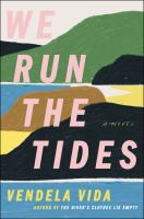 We run the tides : a novel Book cover