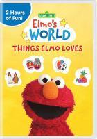 Sesame Street. Elmo's world : Things Elmo loves Book cover