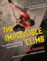 The impossible climb : Alex Honnold, El Capitan, and a climber's life Book cover
