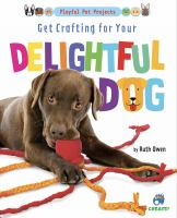 Get crafting for your delightful dog Book cover