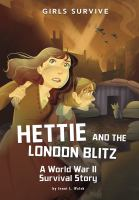 Hettie and the London Blitz : a World War II survival story  Cover Image