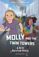 Molly and the Twin Towers : a 9/11 survival story  Cover Image