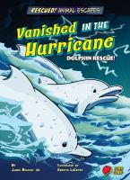 Vanished in the hurricane : dolphin rescue! Book cover