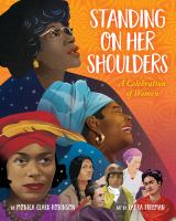 Standing on her shoulders : a celebration of women Book cover