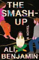 The smash-up : a novel Book cover