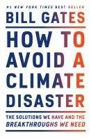 How to avoid a climate disaster : the solutions we have and the breakthroughs we need  Cover Image