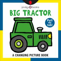 Big tractor : a changing picture book Book cover