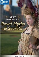 Lucy Worsley's royal myths and secrets. Volume 1 Book cover