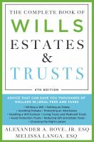 The complete book of wills, estates & trusts : advice that can save you thousands of dollars in legal fees and taxes Book cover