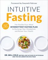 Intuitive fasting : the flexible four-week intermittent fasting plan to recharge your metabolism and renew your health Book cover