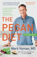 The pegan diet : 21 practical principles for reclaiming your health in a nutritionally confusing world Book cover