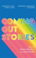 Coming out stories : personal experiences of coming out from across the LGBTQ+ spectrum Book cover