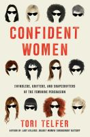 Confident women : swindlers, grifters, and shapeshifters of the feminine persuasion Book cover