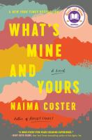 What's mine and yours : a novel  Cover Image