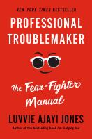Professional troublemaker : the fear-fighter manual Book cover