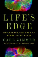 Life's edge : the search for what it means to be alive  Cover Image