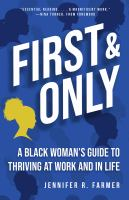 First & only : a black woman's guide to thriving at work and in life Book cover