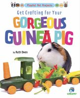 Get crafting for your gorgeous guinea pig Book cover