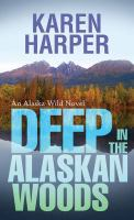 Deep in the Alaskan woods Book cover