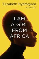 I am a girl from Africa : a memoir Book cover
