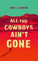 All the cowboys ain't gone  Cover Image