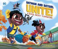 Batman and Batgirl unite! : a book about teamwork Book cover
