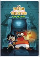 Victor and Valentino. Volume 1, Folk art foes  Cover Image