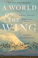 A world on the wing : the global odyssey of migratory birds  Cover Image