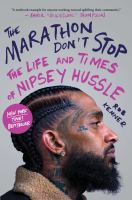 The Marathon don't stop : the life and times of Nipsey Hussle Book cover