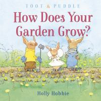 Toot & Puddle : how does your garden grow? Book cover