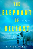 The elephant of Belfast : a novel Book cover