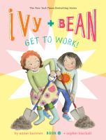 Ivy + Bean get to work! Book cover