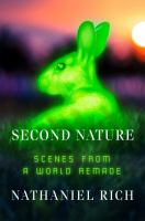 Second nature : scenes from a world remade Book cover