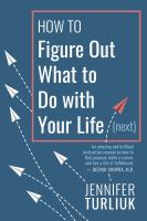 How to figure out what to do with your life (next) Book cover