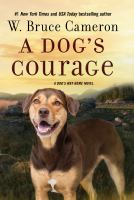 A dog's courage : a dog's way home novel Book cover