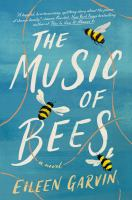 The music of bees : a novel Book cover